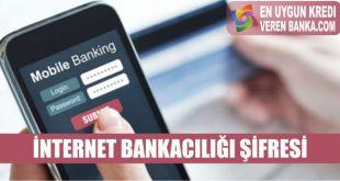 internet bankaciligi sifresi alma