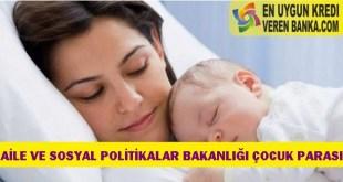 Aile ve Sosyal Politikalar Bakanlığı Çocuk Parası