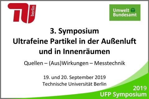 August 2019 – Reminder: UFP Symposium 2019, Berlin