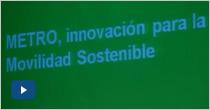 Metro, innovacion para la Movilidad Sostenible