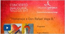 Concierto inaugural de la temporada 2013. Homenaje a Don Rafael Vega B.
