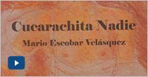 Presentación del libro Cucarachita Nadie. De Mario Escobar Velásquez