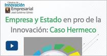 Empresa y Estado en pro de la innovación: caso Hermeco