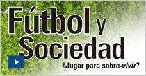 Fútbol y sociedad, ¿jugar para sobre vivir?