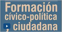 Formación Cívico – política y ciudadana