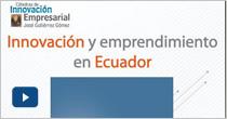Innovación y emprendimiento en Ecuador