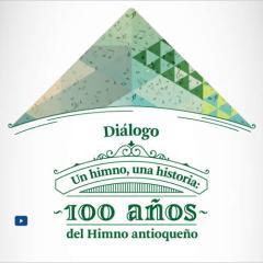Diálogo – Un himno, una historia: 100 años del himno antioqueño