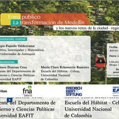 Foro público: La transformación de Medellín y los nuevos retos de la ciudad-región