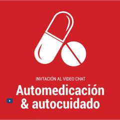 Video chat: Automedicación & Autocuidado