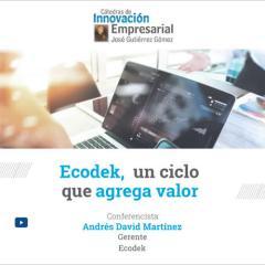 Ecodek, un ciclo que agrega valor