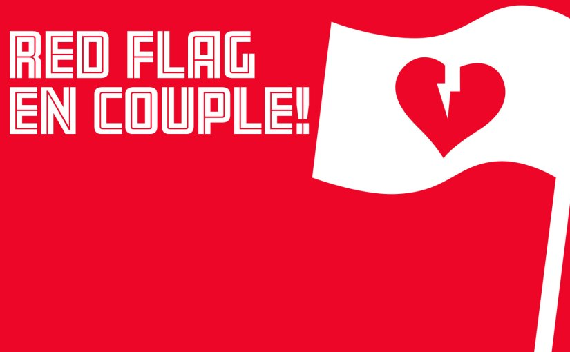 Épisode 55 – Red Flag en couple