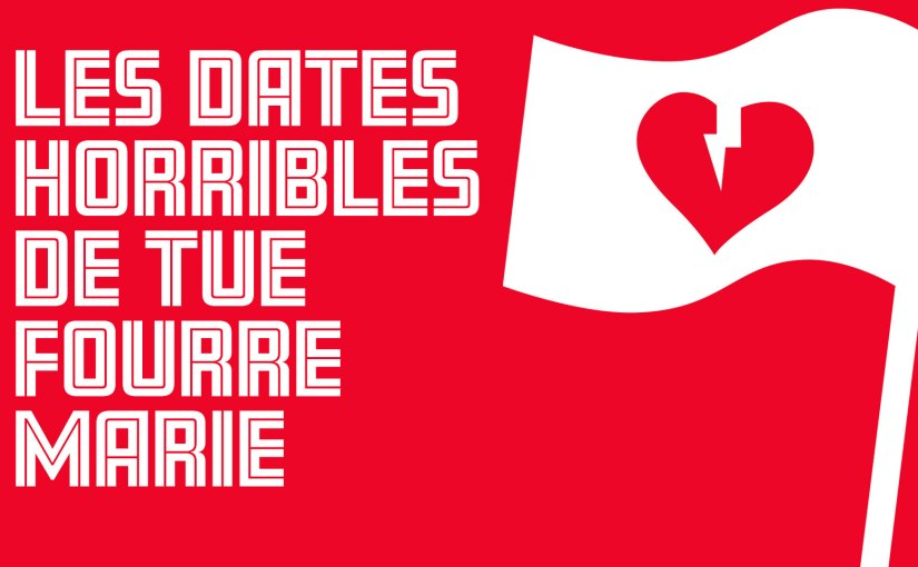 Épisode 70 – Les Dates horribles de Tue Fourre Marie