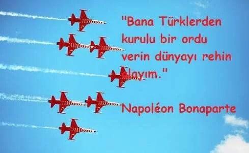 Bana Türklerden kurulu bir ordu verin dünyayı rehin alayım - Türk Ve Türkiye İle İlgili Resimli Sözler - Türk Ve Türkiye ile ilgili sözler, guzel-sozler