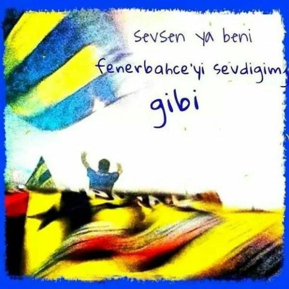 Sevsen ya beni Fenerbahçeyi sevdiğim gibi - Fenerbahçe İle İlgili Resimli Sözler - Fenerbahçe Sözleri Ve Kareografileri, resimli-sozler