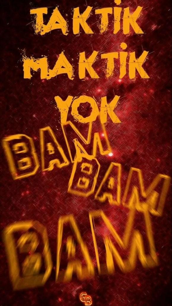 Taktik Maktik yok BAM BAM BAM - Galatasaray İle İlgili Resimli Sözler - Galatasaray Sözleri Ve Kareografileri, resimli-sozler