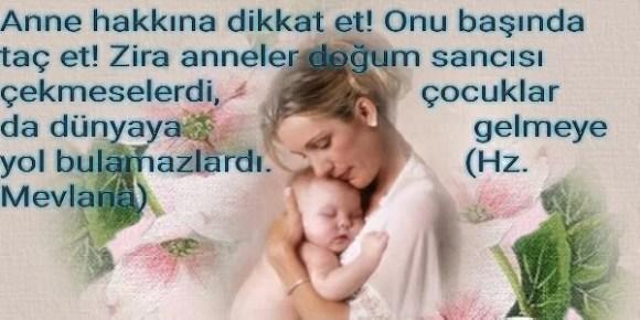 Anne hakkına dikkat et. Onu başında taç et. Zira anneler doğum sancısı çekmeselerdi çocuklarda dünyaya gelmeye yol bulamazlardı - Anne İle İlgili Resimli Sözler - Anne İçin Güzel Sözler, resimli-sozler, guzel-sozler