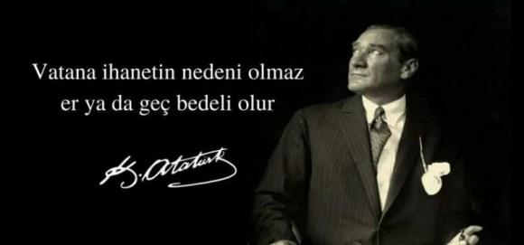 Vatana İhanetin nedeni olmaz er ya da geç bedeli olur. Mustafa Kemal Atatürk - Mustafa Kemal Atatürk Resimli Sözler - Atatürk Sözleri Ve Fotoğraf Arşivi, unlu-sozleri, guzel-sozler