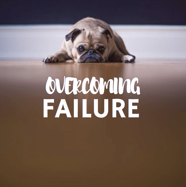 Overcoming Failure   My Top Tips