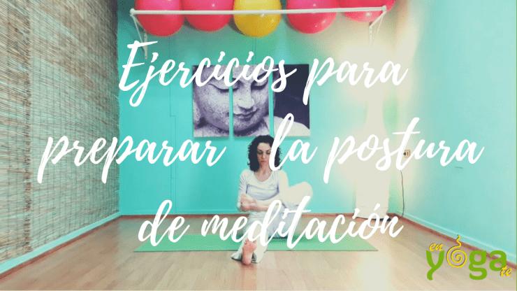 Ejercicios para preparar la postura de meditación