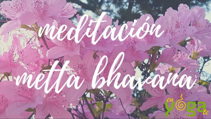 Meditación Metta Bhavana