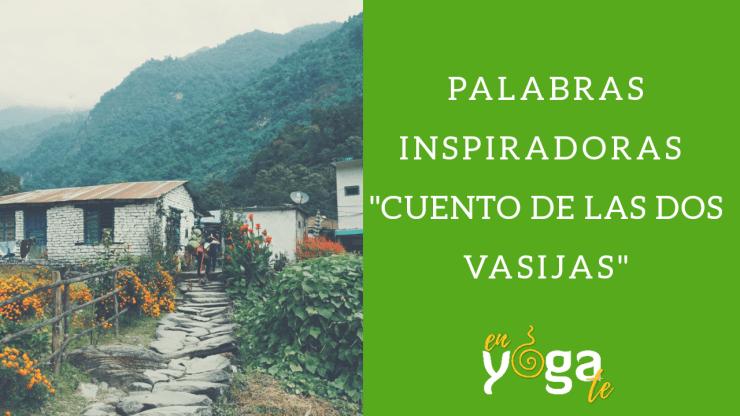 """PALABRAS INSPIRADORAS """"CUENTO DE LAS DOS VASIJAS"""""""