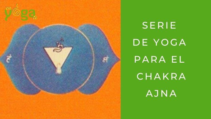 Serie de yoga para el chakra ajna