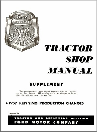 1957 Ford Tractor 600, 700, 800, 900 Shop Manual