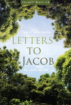 Letters to Jacob: Mostly about Contemplative Prayer