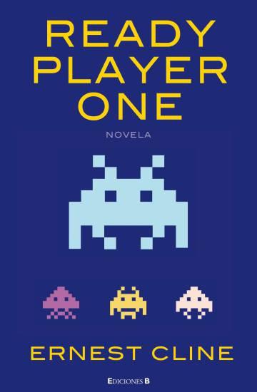 Portada de la edición en castellano de 'Ready player one' (Ediciones B, Nova, 2011).