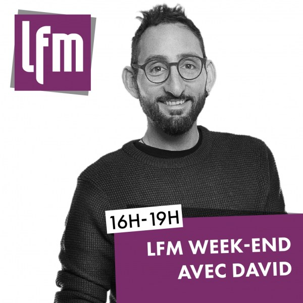 LFM WEEK-END AVEC DAVID