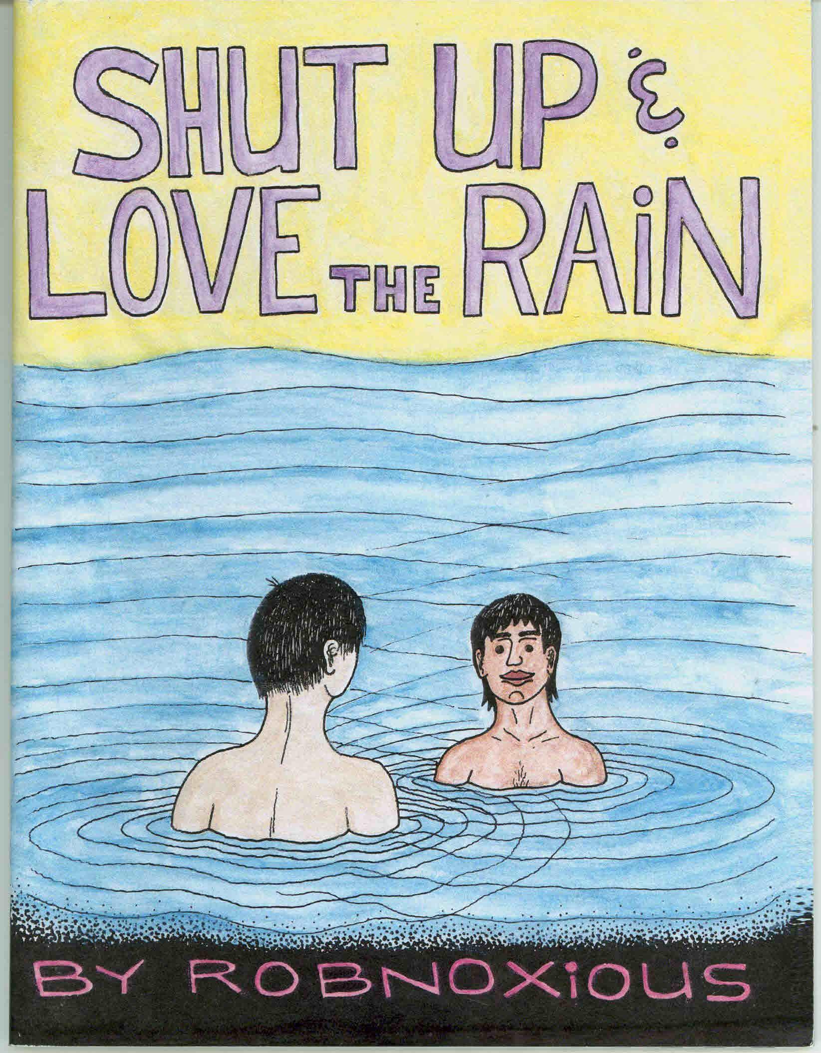 Shut up & love the rain