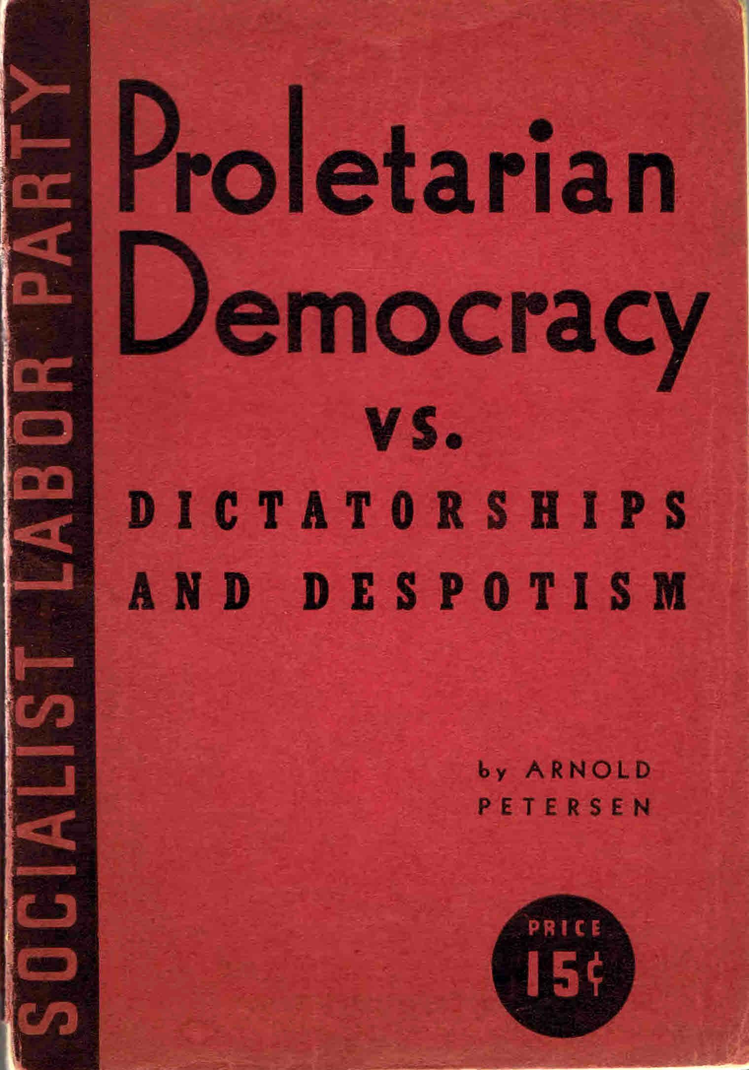 proletarian democracy vs dictatorship and despotism, arnold petersen