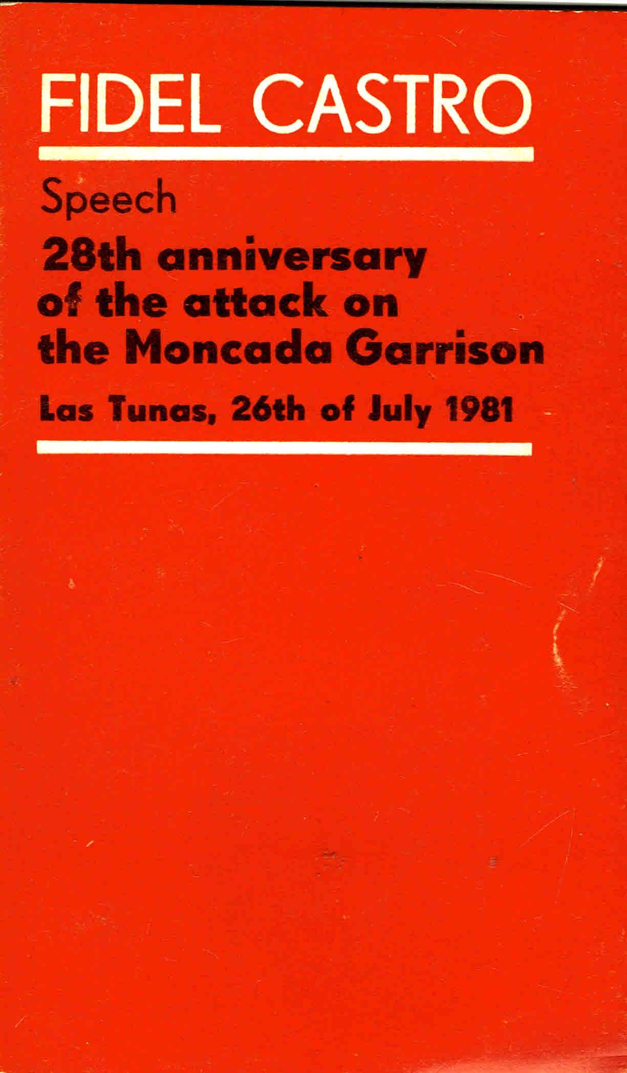 fidel castro speech28 anniversay of the attack on the moncada garrison