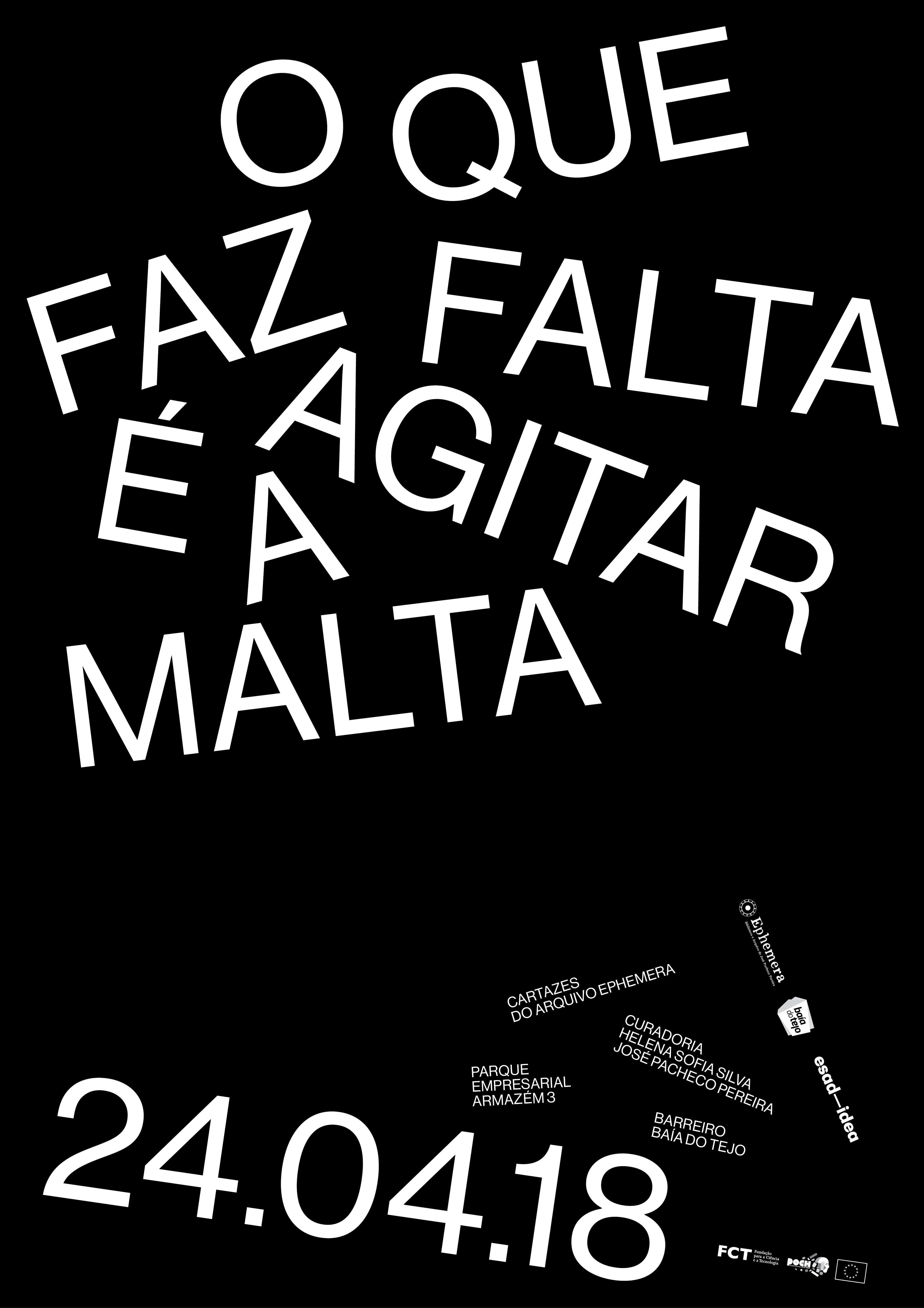 """a1f4e41f2 """"O QUE FAZ FALTA É AGITAR A MALTA"""" – CARTAZES ARTESANAIS DO ARQUIVO  EPHEMERA ( ARMAZÉM 3 NO PARQUE EMPRESARIAL DO BARREIRO"""