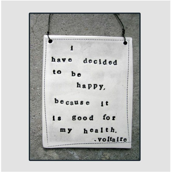 ~ Monday Inspiration ~ I have decided to be happy…