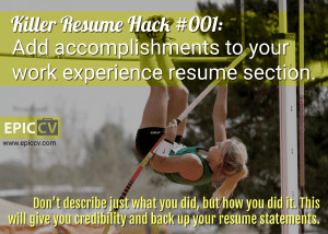 Killer Resume Hack #001: Add accomplishments to your work experience resume section