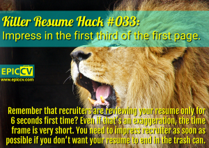 Killer Resume Hack #033: Impress in the first third of the first page.