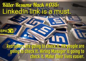 Killer Resume Hack #035: LinkedIn link is a must.