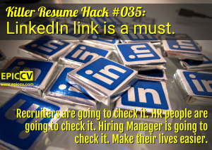 Killer Resume Hack #035: LinkedIn link is a must.