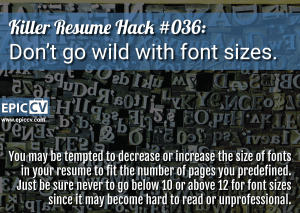 Killer Resume Hack #036: Don't go wild with font sizes.