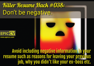 Killer Resume Hack #038: Don't be negative.