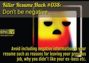 Killer Resume Hack #038: Don't be negative.