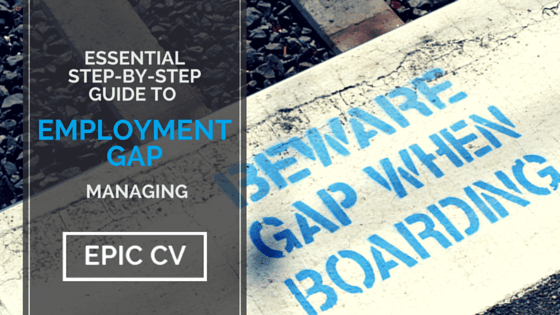 essential step by step guide to employment gap managing epic cv