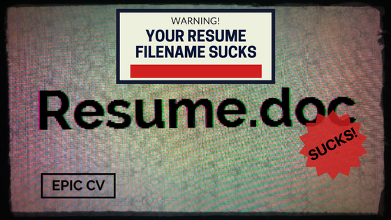 Warning: Your Resume Filename Sucks!  My Resume Sucks