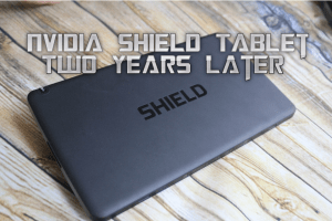 NVIDIA SHIELD Tablet - Two Years Later