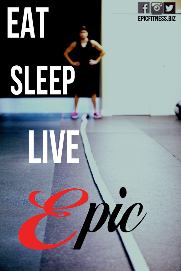eat. Sleep. Live. Epic