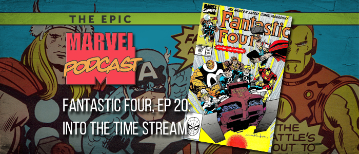 Fantastic Four, Ep. 20: Into the Time Stream