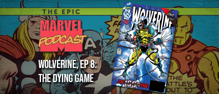 Wolverine, Ep. 8: The Dying Game