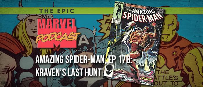 Amazing Spider-Man, Ep. 17b: Kraven's Last Hunt