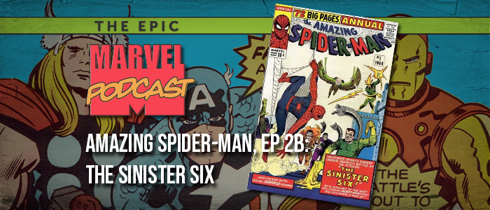 Amazing Spider-Man, Ep. 1b: The Sinister Six
